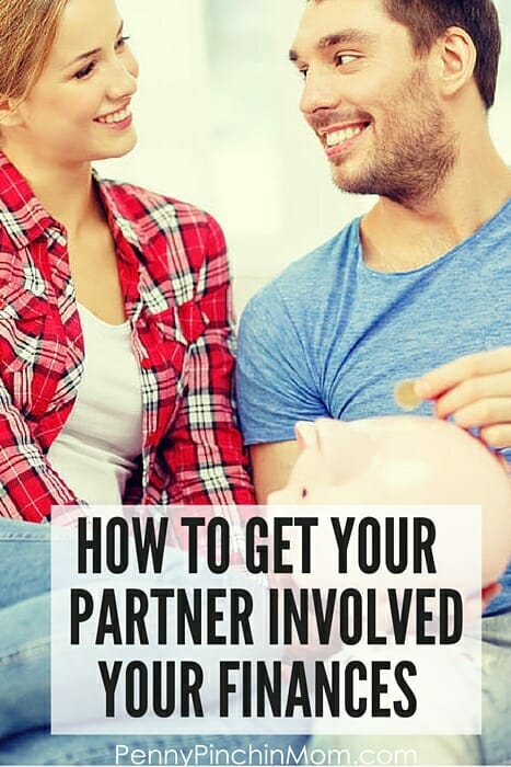 How to Get Your Partner Involved with your Finances: If your partner or spouse doesn't want to help, that can be a problem. Here are some tips to help get him or her involved in YOUR finances.