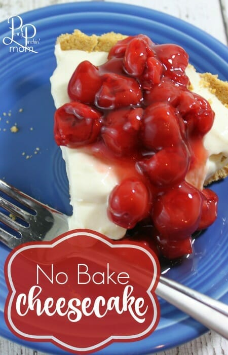 Easy Dessert - No Bake Cheesecake -- perfect for Memorial Day, July 4th -- or any birthday or anniversary!